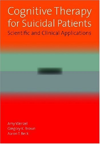 (Cognitive Therapy for Suicidal Patients: Scientific and Clinical Applications)