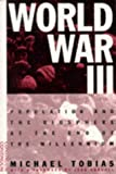 World War III : Population and the Biosphere at the End of the Millennium, Tobias, Michael, 0826410855