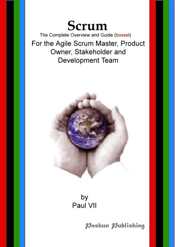 Scrum, The Complete Overview and Guide (Boxset), For the Agile Scrum Master, Product Owner, Stakeholder and Development Team (inspired by Ken Schwaber, Mike Cohn, Jeff (Team Set Ken)