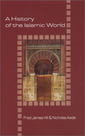 A History of the Islamic World [ILLUSTRATED]