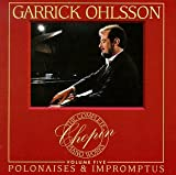 Classical Music : Garrick Ohlsson - The Complete Chopin Piano Works Vol. 5 -  Polonaises & Impromptus