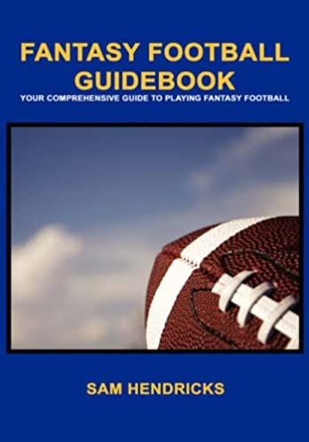 fantasy football guidebook sam hendricks 9781602640207 amazon com rh amazon com