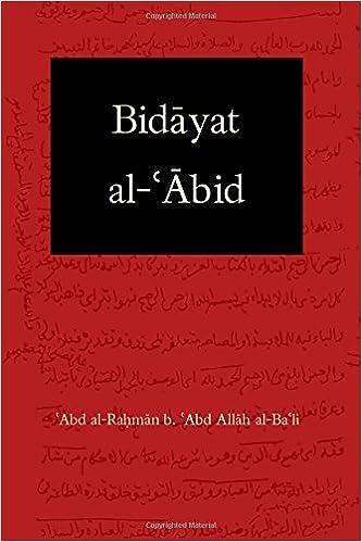 Bidayat Al Abid Commencement Of The Worshiper Amazoncouk Abd Rahman Allah Bali John Newton Starling III 9781535379922 Books
