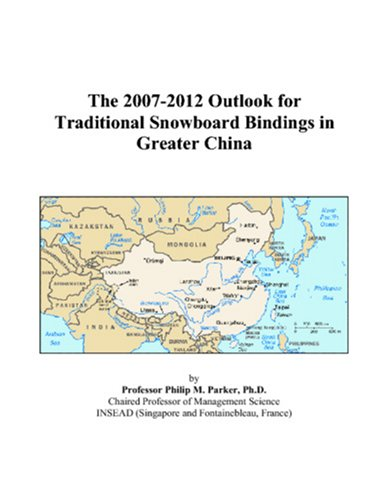 The 2007-2012 Outlook for Traditional Snowboard Bindings in Greater ()