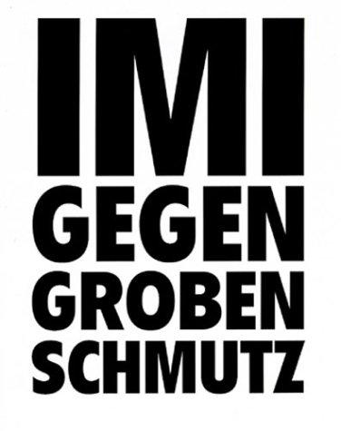 Imi Knoebel: Imi Gegen Groben Schmutz (German Edition)