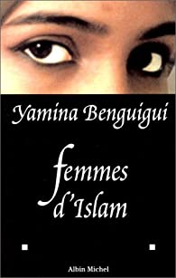 Femmes d'Islam par Yamina Benguigui