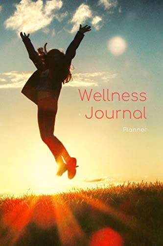Wellness Journal Planner - Undated Food & Fitness Log Book With Happy Quotes: 120 Days Guided Daily Notebook Of Healthy Living, Exercise & Relaxation; Goals Diary To Improve Your Body, Mind & Spirit