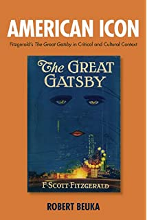 new essays on the great gatsby the american novel amazon co uk  american icon fitzgerald s the great gatsby in critical and cultural context 0