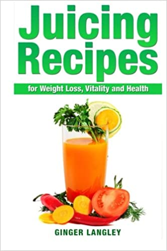 Juicing Recipes For Weight Loss Vitality And Health Ginger