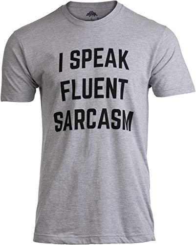 I Speak Fluent Sarcasm   Funny Sarcastic Humor Joke Comment Saying Men T-Shirt-(Adult,XL)