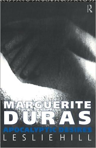 Laden Sie Lehrbücher kostenlos online herunter Marguerite Duras: Apocalyptic Desires iBook by Leslie Hill