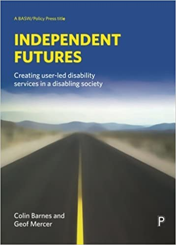 Book Independent Futures: Creating user-led disability services in a disabling society (BASW/Policy Press Titles) by Colin Barnes (2006-04-28)