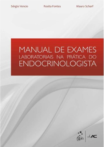 Manual de Exames Laboratoriais na Prática do Endocrinologista