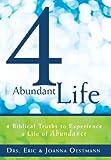 4 Abundant Life, Drs. Eric & Joanna Oestmann, 1449784372