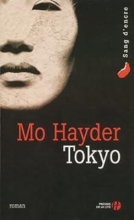 Tokyo, Hayder, Mo