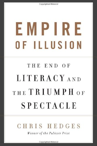 Download Empire of Illusion: The End of Literacy and the Triumph of Spectacle ebook