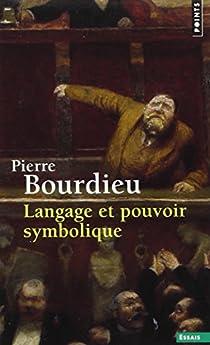 Langage et pouvoir symbolique par Bourdieu