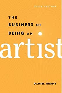 the business of being an artist daniel grant 9781581156737 amazon