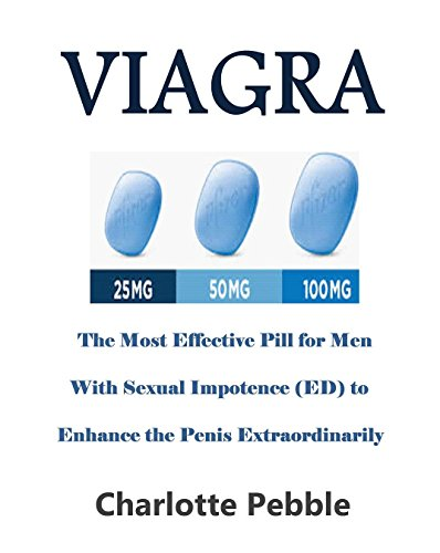 Kamagra Jelly - Viagra: The Most Effective Pill for Men with Sexual Impotence (ED) to enhance the Penis Extraordinarily