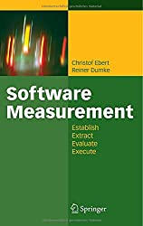 Software Measurement: Establish - Extract - Evaluate - Execute