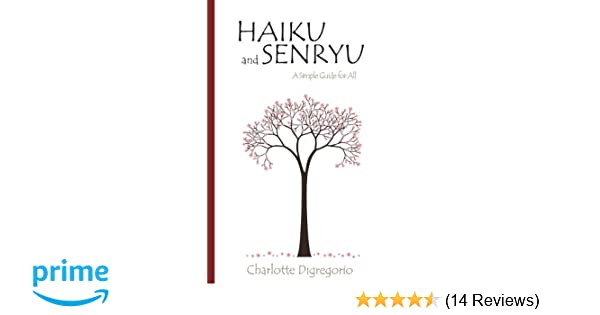 Haiku and Senryu: A Simple Guide for All: Charlotte