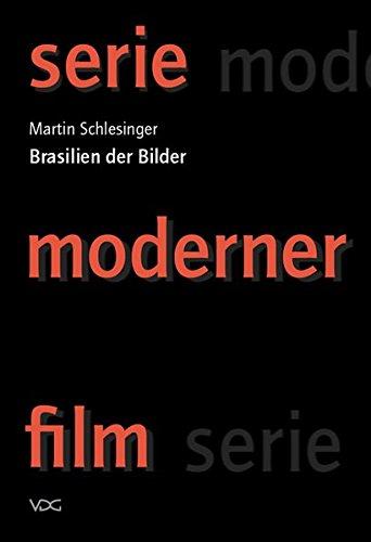 Brasilien der Bilder (serie moderner film) Taschenbuch – 7. Oktober 2008 Martin Schlesinger Oliver Fahle Lorenz Engell 3897396017