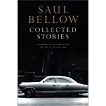 Saul Bellow Collected Stories