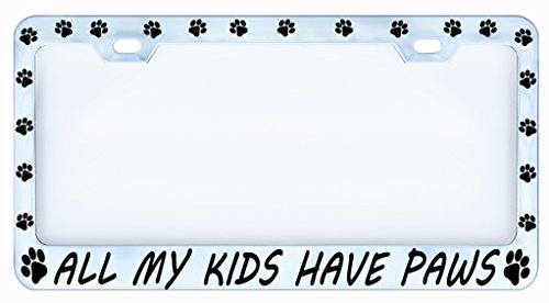 All My Kids Have Paws Cat Dog Chrome Auto Car License Plate Frame Tag, Metal, Weatherproof Vinyl Cut Letters
