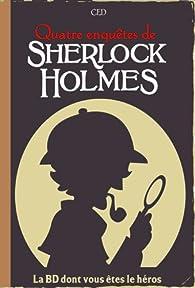 Quatre enquêtes de Sherlock Holmes par  Ced