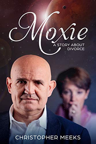 Moxie: A Story about Divorce (A Series about Divorce Book 3)