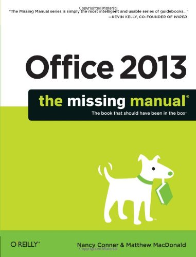 Office 2013: The Missing Manual (Missing Manuals) (Office Excel 2013)