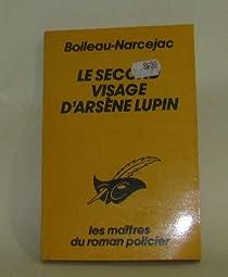 Le second visage d'Arsène Lupin par Boileau-Narcejac