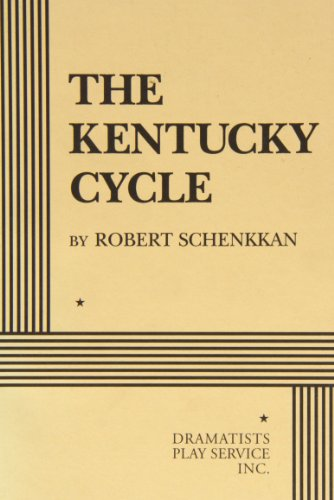 The Kentucky Cycle. (Acting Edition for Theater Productions)