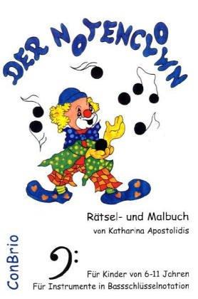 Der Notenclown: Rätsel- und Malbuch. Für Instrumente in Bassschlüsselnotation