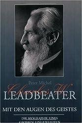 Charles W. Leadbeater - Mit den Augen des Geistes