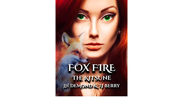 Fox Fire: The Kitsune (English Edition) eBook: J H DeMond ...