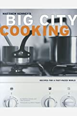 Big City Cooking: Recipes for a Fast-Paced World Paperback
