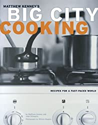Big City Cooking: Recipes for a Fast-Paced World
