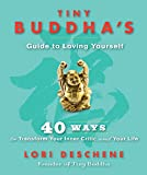 Tiny Buddha's Guide to Loving Yourself: 40 Ways