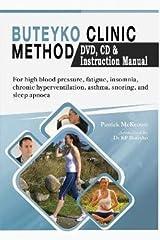 Buteyko Clinic Method (With free instructional CD & DVD): For fatigue, insomnia, chronic hyperventilation, snoring & sleep apnea Paperback
