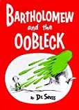[(Bartholomew and the Oobleck )] [Author: Dr. Seuss] [Sep-1995]
