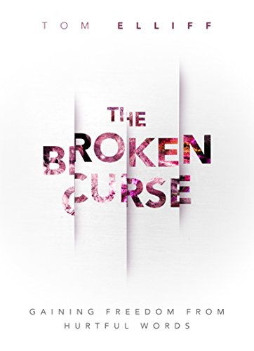 The broken curse gaining freedom from hurtful words kindle the broken curse gaining freedom from hurtful words by elliff tom fandeluxe Images