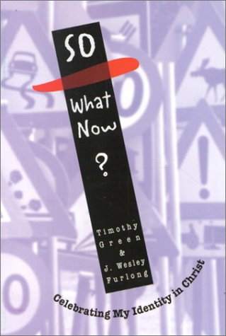 So, What Now?: Celebrating My Identity in Christ