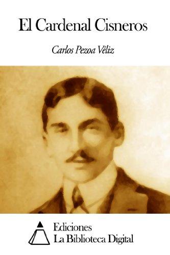 El Cardenal Cisneros (Spanish Edition)