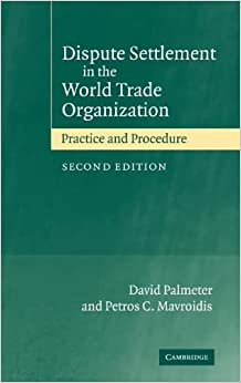 Book Dispute Settlement in the World Trade Organization: Practice and Procedure