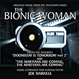 The Bionic Woman: Doomsday Is Tomorrow - Part Ii / the Martians Are Coming, the Martians Are Coming