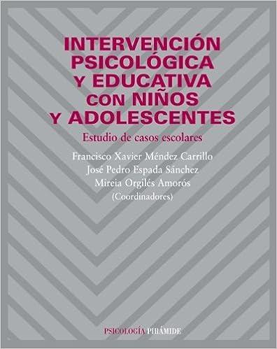 Intervencion psicologica y educativa con ninos y adolescentes psychological and educational intervent