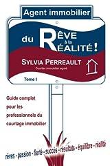 Agent Immobilier: du rêve à la réalité!: Guide complet pour les professionnels du courtage immobilier - Tome 1 (La Methode Immo-Succes - Agent ... immobilier) (Volume 1) (French Edition) Paperback