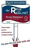 Agent Immobilier: du rêve à la réalité!: Guide complet pour les professionnels du courtage immobilier - Tome 1