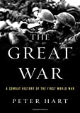 The Great War: A Combat History of the First